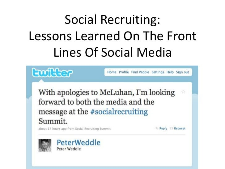 Social Recruiting:Lessons Learned On The Front Lines Of Social Media<br />