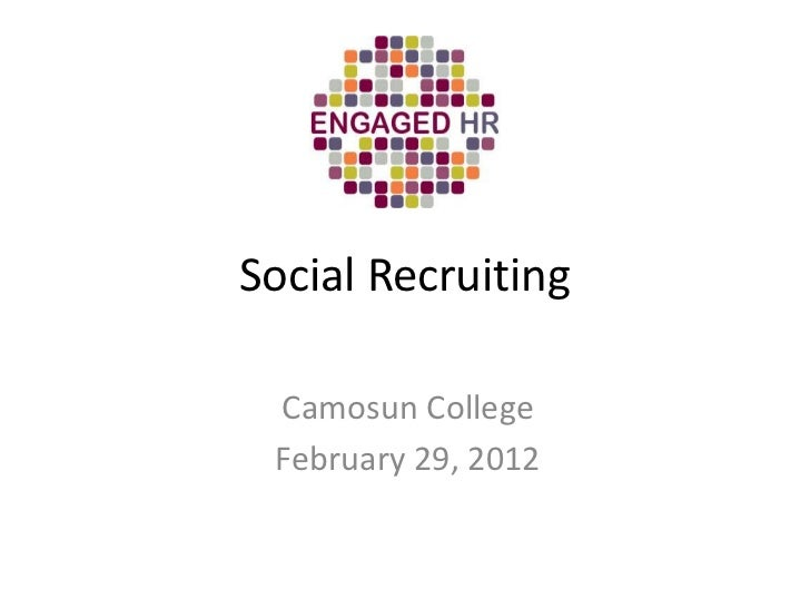 Social Recruiting Camosun College February 29, 2012