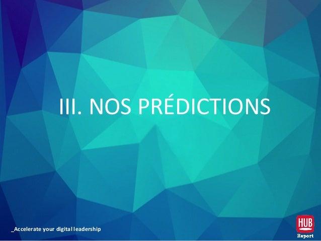 _Accelerate your digital leadership III. NOS PRÉDICTIONS