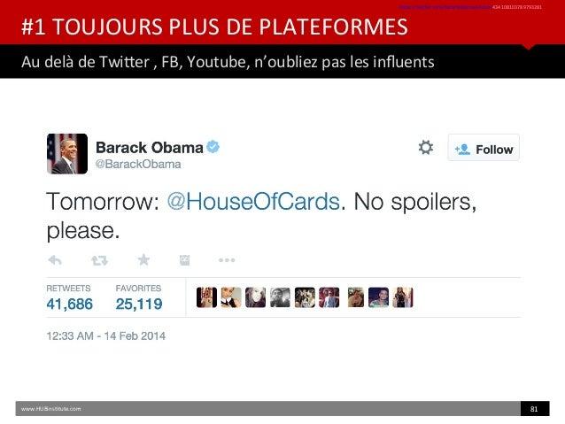 #1 TOUJOURS PLUS DE PLATEFORMES Au delà de Twiter , FB, Youtube, n'oubliez pas les infuents htps://twiter.com/barackobama/...