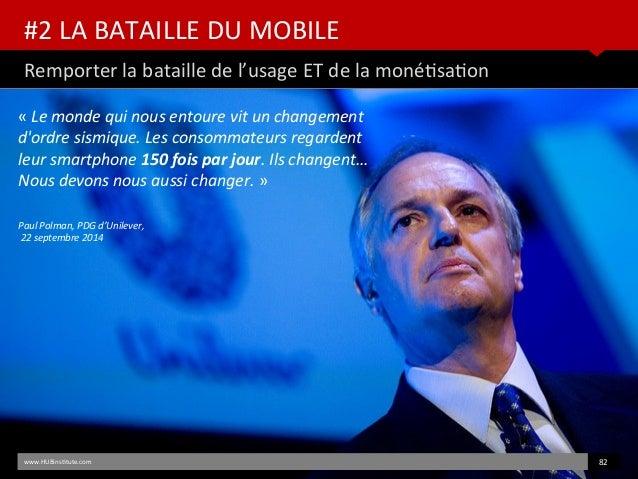 #2 LA BATAILLE DU MOBILE Remporter la bataille de l'usage ET de la monétsaton www.HUBinsttute.com 82 « Lemondequinouse...