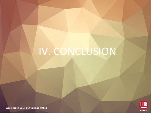 _Accelerate your digital leadership IV. CONCLUSION