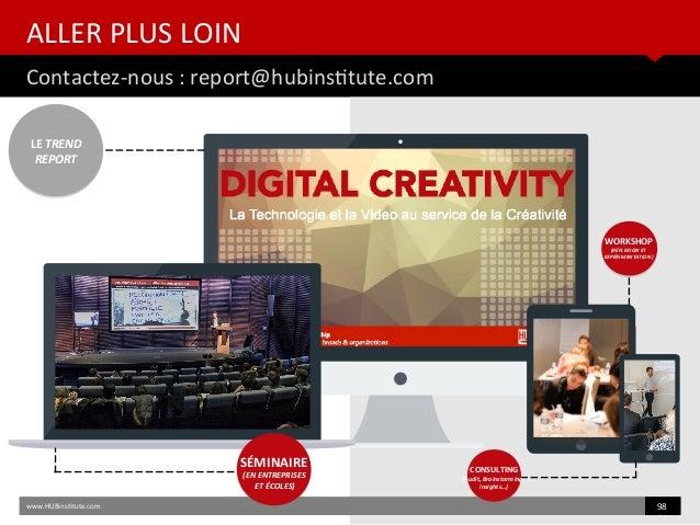 ALLER PLUS LOIN Contactez-nous : report@hubinsttute.com www.HUBinsttute.com 98 LE TREND REPORT WORKSHOP (RÉFLEXION ET EXPÉ...