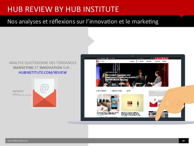 HUB REVIEW BY HUB INSTITUTE Nos analyses et réfexions sur l'innovaton et le marketng www.HUBinsttute.com 99 ANALYSE QUOTID...