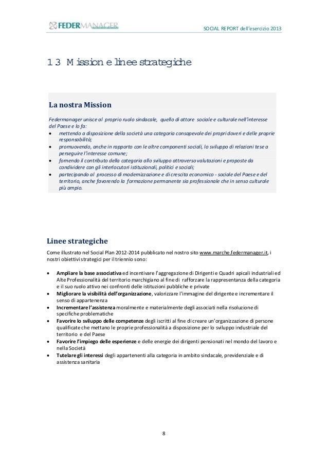 SOCIAL REPORT dell'esercizio 2013 9 1.4 Gliorganistatutari Gli organi dell'Unione Marchigiana sono i seguenti: Assemblea G...