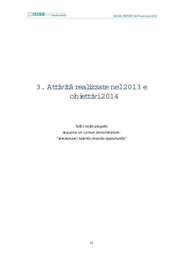 SOCIAL REPORT dell'esercizio 2013 18 3.1 Iserviziofferti 3.1.1 Ufficio AssistenzaalLavoro Dal 2013 l'associazione ha strut...