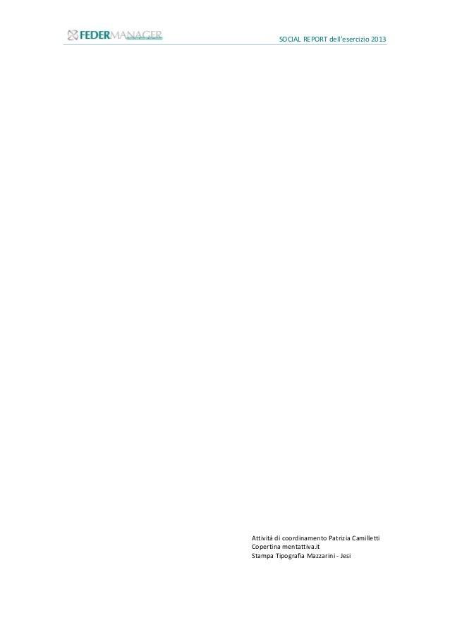 SOCIAL REPORT dell'esercizio 2013 1 Alcunirisultatiim portantidel2013 ASSOCIATI 40 nuovi Dirigenti iscritti 14 nuovi Quadr...