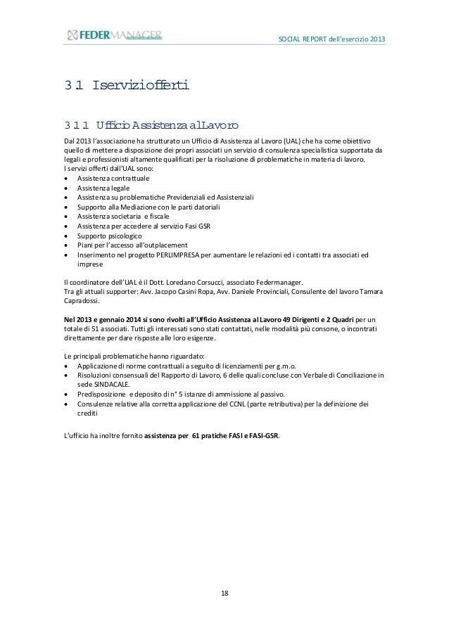 SOCIAL REPORT dell'esercizio 2013 19 3.1.2 Outplacem ent Nel 2013 Federmanager Ancona-Pesaro-Urbino ha messo a disposizion...