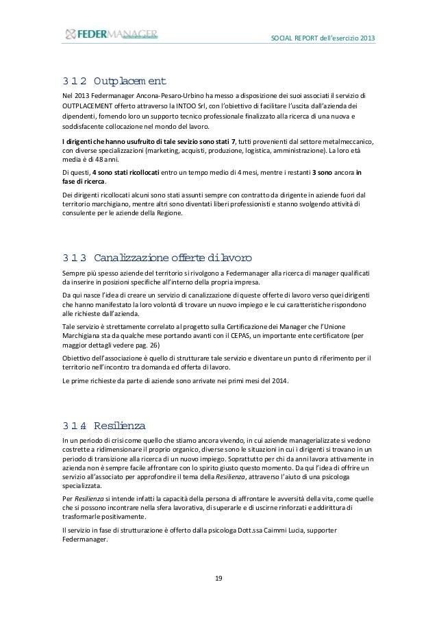 SOCIAL REPORT dell'esercizio 2013 20 3.1.5 Costruzionediopportunitàperassociatiinoccupati Oltre ai servizi di Outplacement...