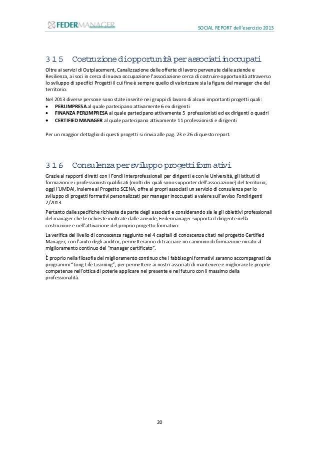SOCIAL REPORT dell'esercizio 2013 21 3.2 Iprogetti 3.2.1 PERLIM PRESA Il progetto nasce nel novembre del 2012 con l'obiett...