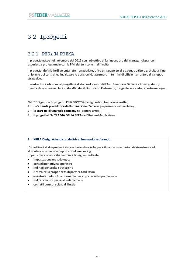 SOCIAL REPORT dell'esercizio 2013 22 2. Start-up di una WEB company di arredi L'obiettivo è stato quello di sostenere l'im...