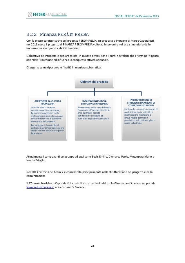 SOCIAL REPORT dell'esercizio 2013 24 3.2.3 Laform azionem anagerialeSCENA SviluppareCom petenzeEccellentiNell'Apprendim en...