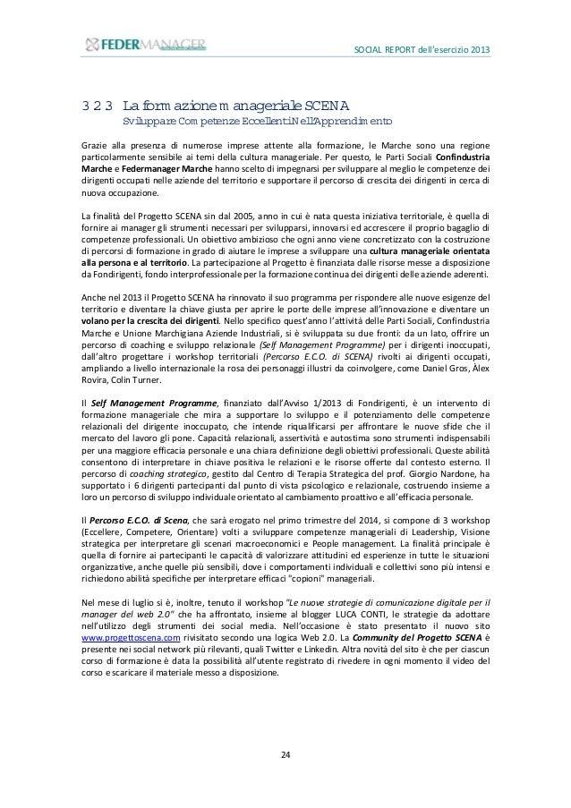 SOCIAL REPORT dell'esercizio 2013 25 3.2.4 L'altraviadellaseta Il progetto nasce dalla collaborazione tra l'Unione Marchig...
