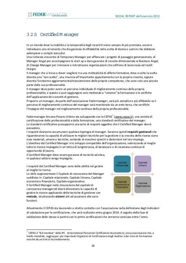 SOCIAL REPORT dell'esercizio 2013 27 3.2.6 M anagem entAngel Nel territorio marchigiano sono nate numerose iniziative volt...