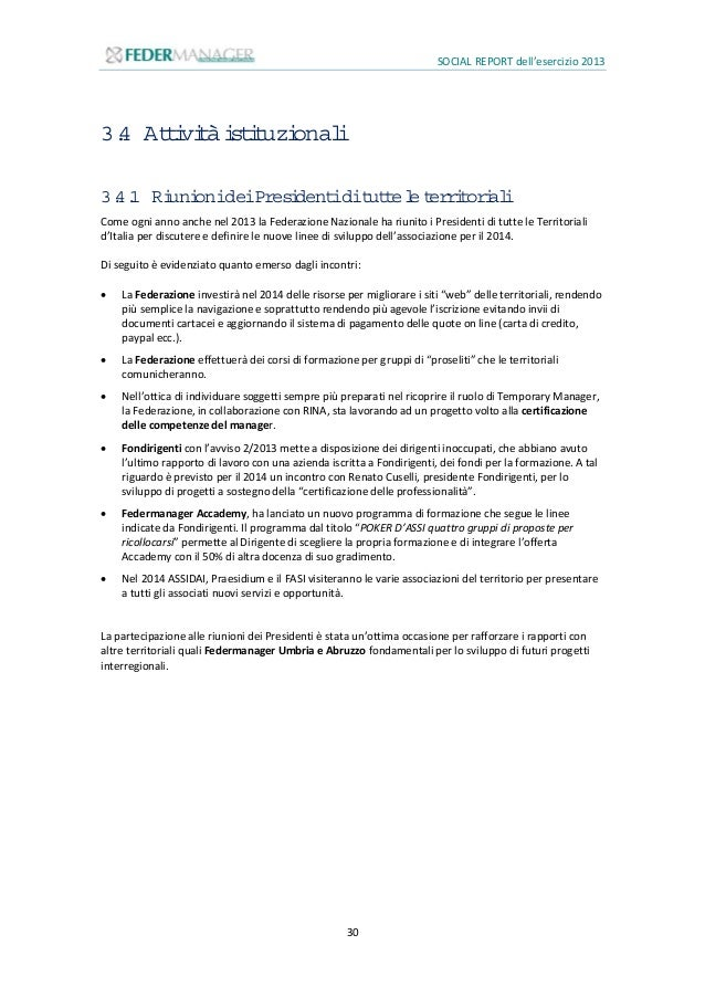 SOCIAL REPORT dell'esercizio 2013 31 3.5 M arketingassociativo 3.5.1 Club degliAm bassador Il Club degli Ambassador nasce ...