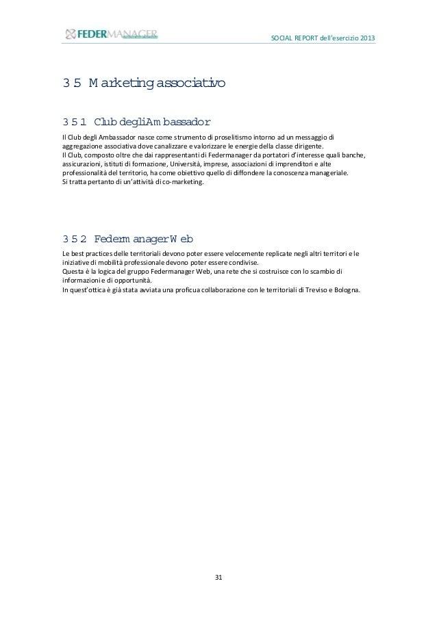SOCIAL REPORT dell'esercizio 2013 32 3.6 Com unicazione Conoscere per farsi conoscere, con questa filosofia i volontari di...