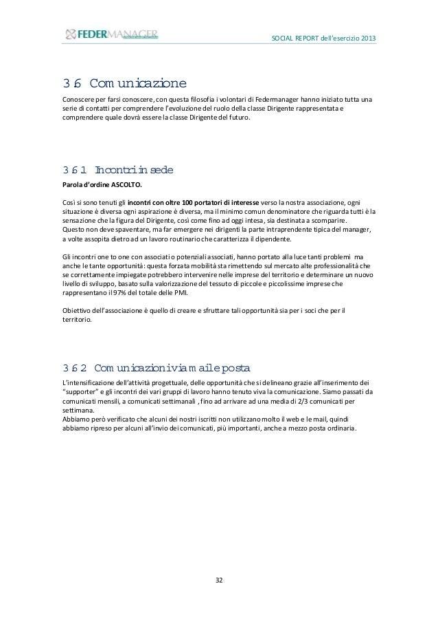 SOCIAL REPORT dell'esercizio 2013 33 3.6.3 Linkedin La vera rivoluzione del 2013 è stata l'utilizzo di Linkedin. Una perce...