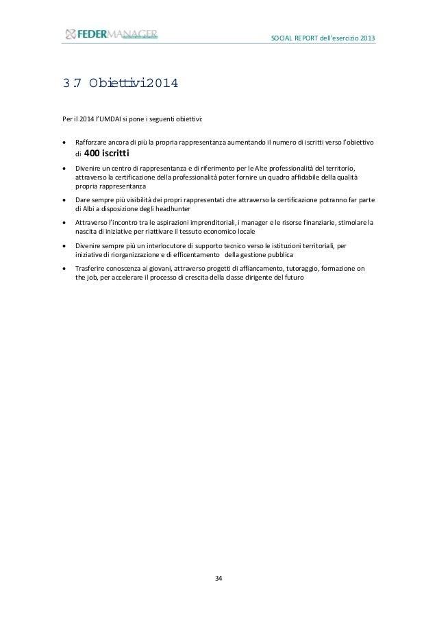 SOCIAL REPORT dell'esercizio 2013 35 4. Ilprofilo econom ico-finanziario Le risorse che impieghiamo nella nostra associazi...