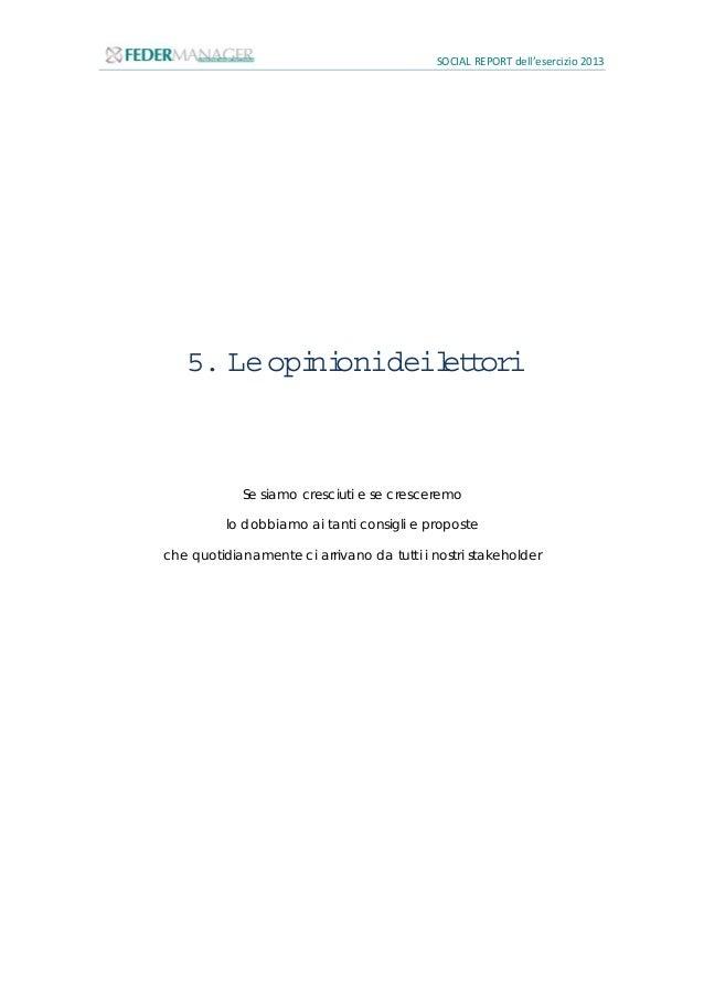 SOCIAL REPORT dell'esercizio 2013 38 5.1 Latuaopinione Ricevere impressioni e giudizi da parte di un numero elevato di sog...