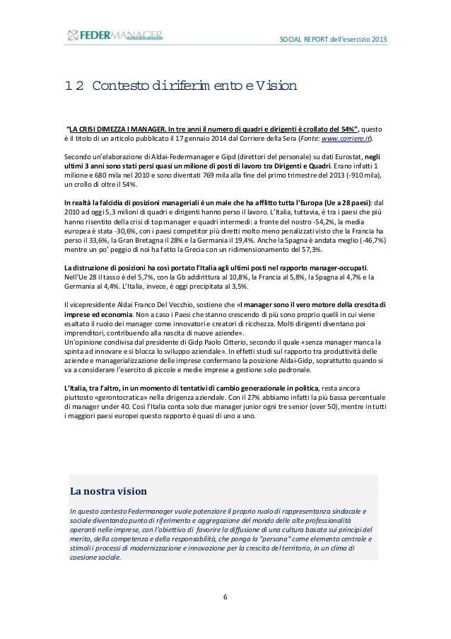 SOCIAL REPORT dell'esercizio 2013 7 Andamento del numero di Dirigenti e Quadri 2012-2013 per Regione Associazioni e Unioni...