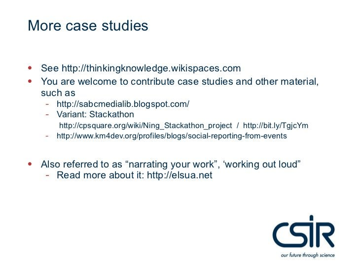 More case studies• See http://thinkingknowledge.wikispaces.com• You are welcome to contribute case studies and other mater...