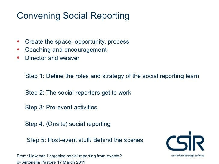 Convening Social Reporting• Create the space, opportunity, process• Coaching and encouragement• Director and weaver    Ste...