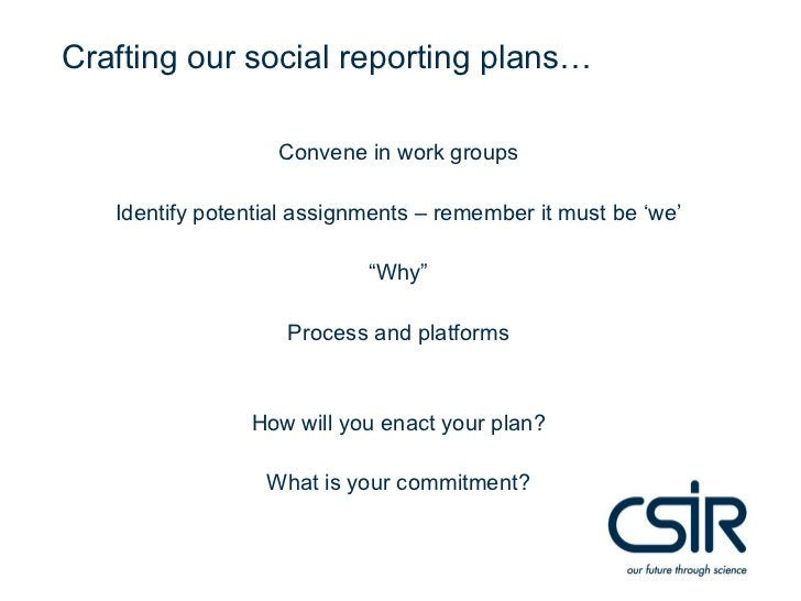 Crafting our social reporting plans…                   Convene in work groups   Identify potential assignments – remember ...