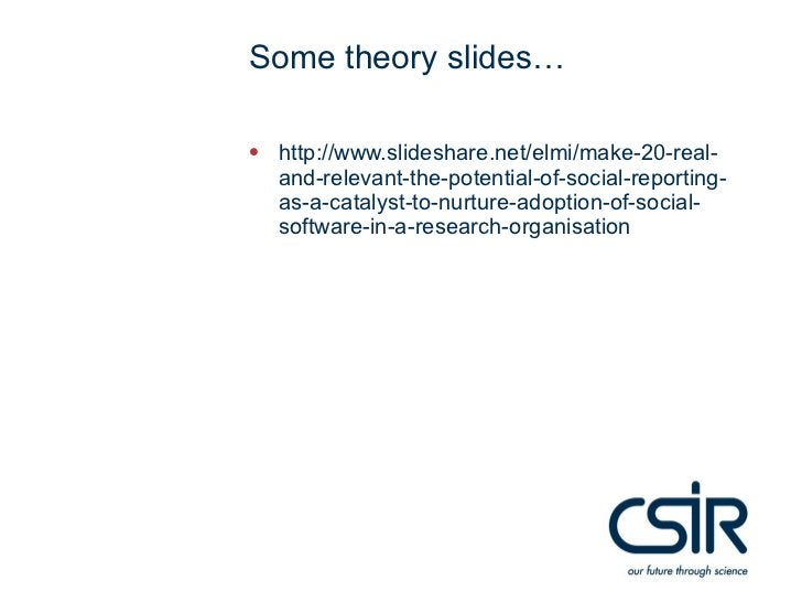 Some theory slides…• http://www.slideshare.net/elmi/make-20-real-  and-relevant-the-potential-of-social-reporting-  as-a-c...