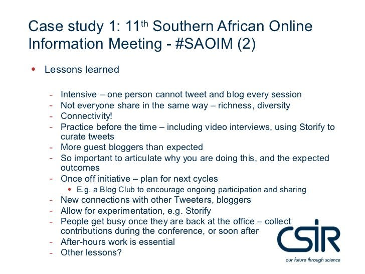 Case study 1: 11th Southern African OnlineInformation Meeting - #SAOIM (2)• Lessons learned   -   Intensive – one person c...