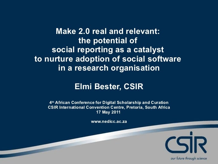 Make 2.0 real and relevant:  the potential of  social reporting as a catalyst  to nurture adoption of social software  in ...