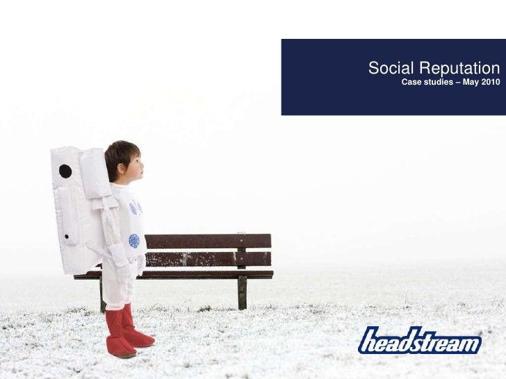 Social Reputation <br />Case studies – May 2010  <br />