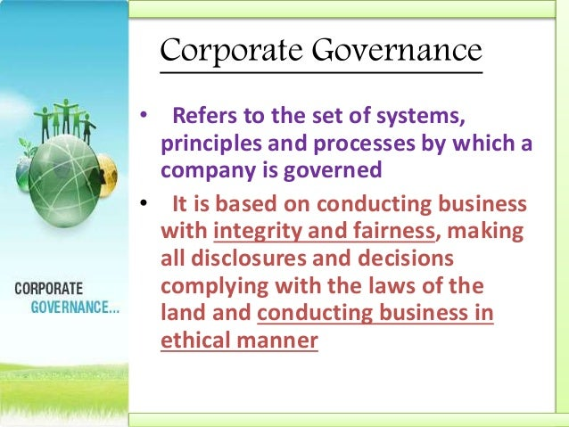 Benefits of Corporate Governance 1. Creates overall market confidence and long term trust 2. Increases share prices 3. Ens...