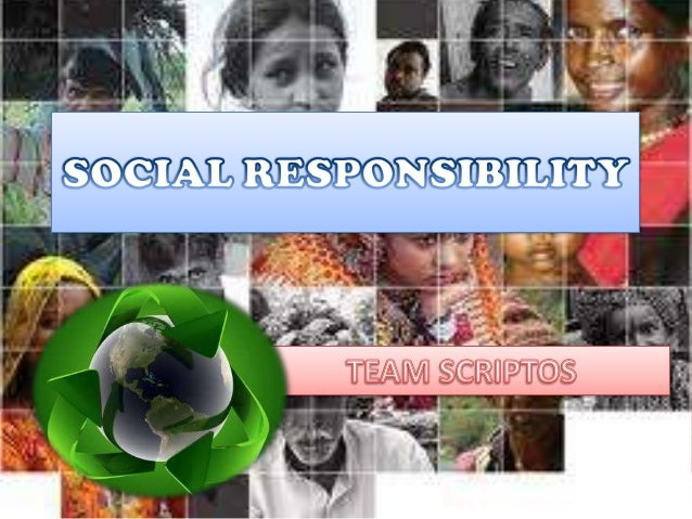 What is Social Responsibility (SR)..? • Social responsibility is an ethical ideology or theory that an entity- organizatio...