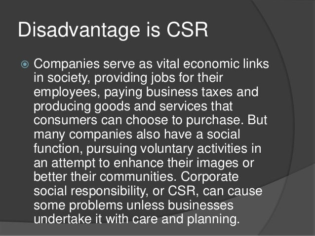 corporate social responsibility advantages and disadvantages We explore the features, advantages and disadvantages of a cic compared   where businesses have corporate social responsibility (csr).