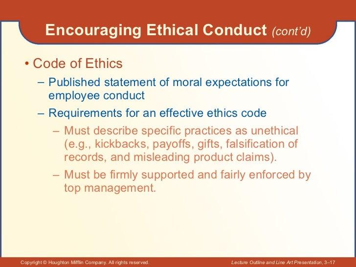 Encouraging Ethical Conduct  (cont'd) <ul><li>Code of Ethics </li></ul><ul><ul><li>Published statement of moral expectatio...