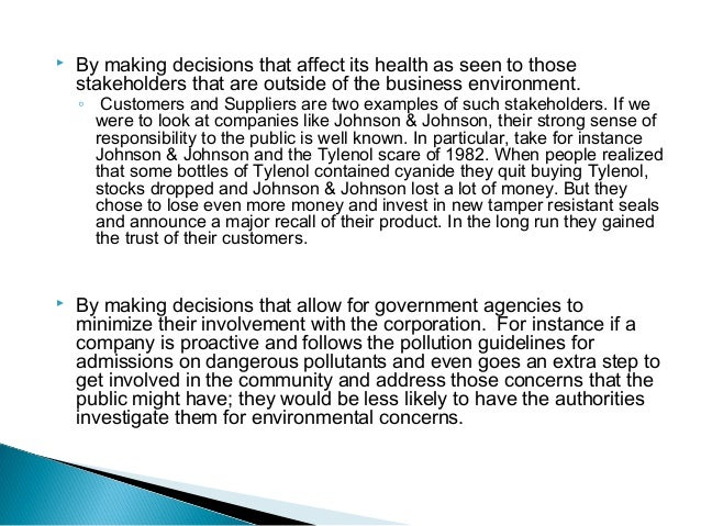   By making decisions that affect its health as seen to those stakeholders that are outside of the business environment. ...