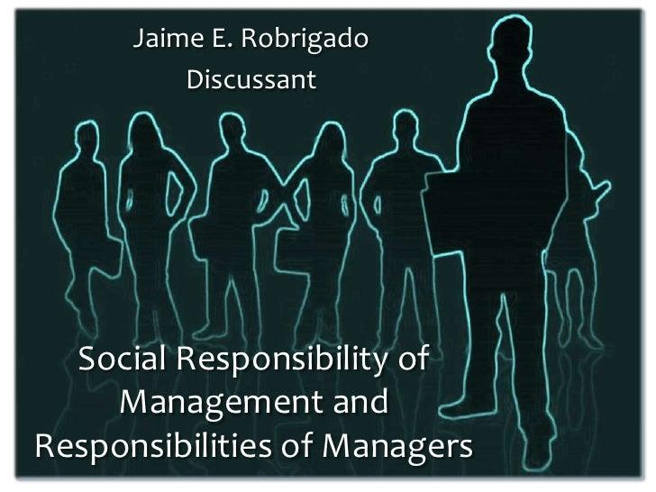 Jaime E. Robrigado          Discussant  Social Responsibility of    Management andResponsibilities of Managers