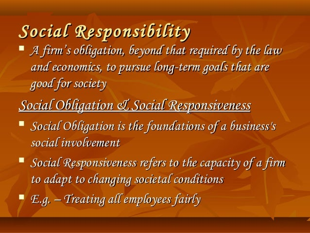 role of ethics and social responsibilty An article on the importance of business ethics to you,  business ethics and corporate social responsibility are all about bearing in mind the full weight of any.