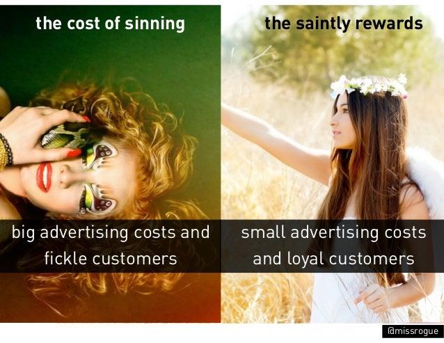 the cost of sinning        the saintly rewardsbig advertising costs and   small advertising costs    fickle customers     ...