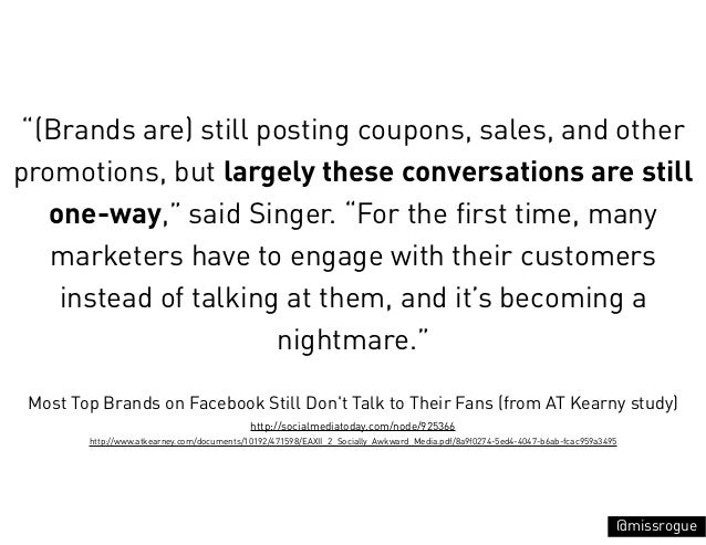 """""""(Brands are) still posting coupons, sales, and otherpromotions, but largely these conversations are still   one-way,"""" sai..."""