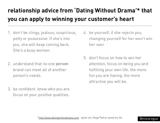 relationship advice from 'Dating Without Drama'* thatyou can apply to winning your customer's heart1. don't be clingy, jea...