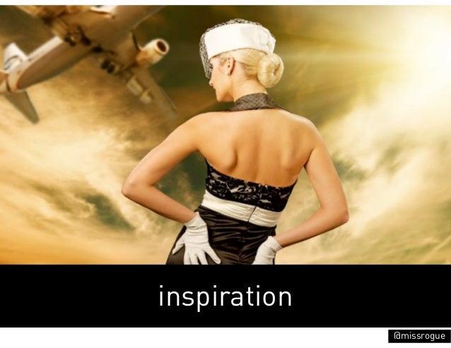 inspiration              @missrogue
