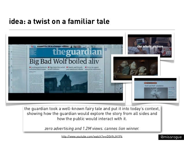 idea: a twist on a familiar tale    the guardian took a well-known fairy tale and put it into today's context,     showing...