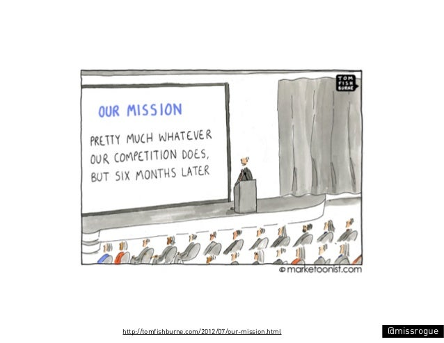 http://tomfishburne.com/2012/07/our-mission.html   @missrogue