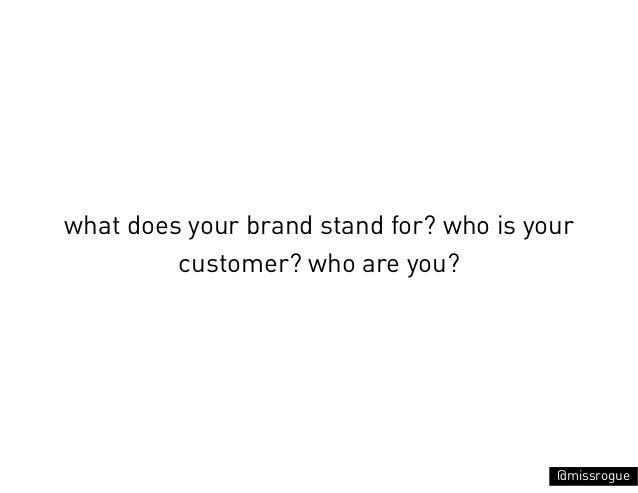 what does your brand stand for? who is your         customer? who are you?                                         @missro...