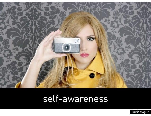 self-awareness                 @missrogue