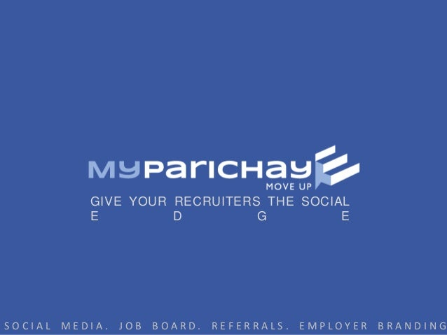 GIVE YOUR RECRUITERS THE SOCIAL E D G E  SOCIAL MEDIA. JOB BOARD. REFERRALS. EMPLOYER BRANDING