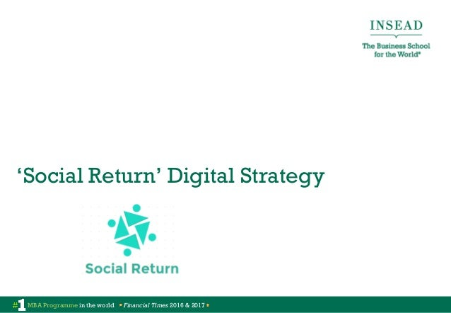 MBA Programme in the world Financial Times 2016 & 2017 'Social Return' Digital Strategy