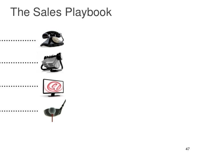 The Sales Playbook                     47