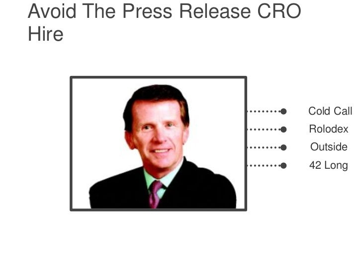 Avoid The Press Release CROHire                              Cold Call                              Rolodex               ...